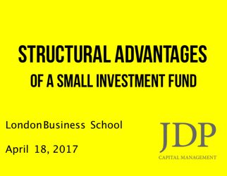Structural Advantages of a Small Investment Fund – London Business School
